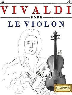 Vivaldi pour le Violon: 10 pièces faciles pour le Violon débutant livre (French Edition)
