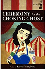 Ceremony for the Choking Ghost Paperback