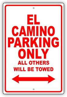 Chevrolet EL Camino Parking Only All Others Will Be Towed Ridiculous Funny Novelty Garage Aluminum 8