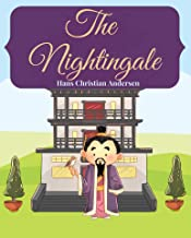 The Nightingale: The Illustrated Classic Tale Of The Original Fairytale Story In Large Print