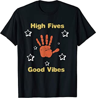High Fives And Good Vibes Positive t-shirt for gift birthday