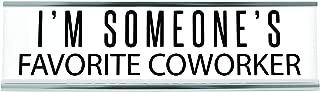 I'm Someone's Favorite Coworker Desk Sign, 8 inch x 2 inch, White
