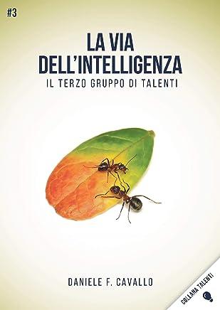 La via dellIntelligenza: Il terzo gruppo di Talenti