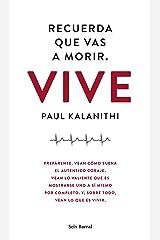Recuerda que vas a morir. Vive (Los Tres Mundos) (Spanish Edition) Paperback