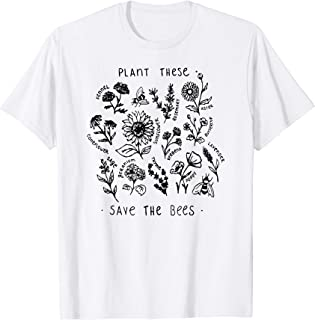 Plant These Save The Bees Shirt Flowers T Shirt