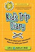 Kid's Trip Diary: Kids! Write about your own adventures. Have fun while you travel!