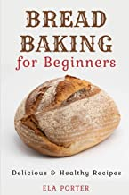 Bread Baking for Beginners: Delicious & Healthy Recipes
