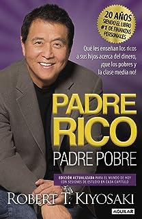 Padre Rico, Padre Pobre: Qué les enseñan los ricos a sus hijos acerca del dinero