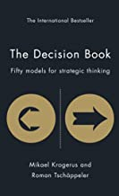 The Decision Book: Fifty Models for Strategic Thinking (The Tschappeler and Krogerus Collection)
