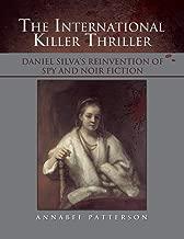 The International Killer Thriller: Daniel Silva's Reinvention of Spy and Noir Fiction