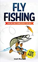 Fly Fishing for Kids: Hunting and Fishing Books for Kids