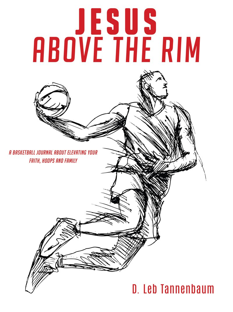 Image OfJesus, Above The Rim: A Basketball Journal About Elevating Your Faith, Hoops And Family (English Edition)
