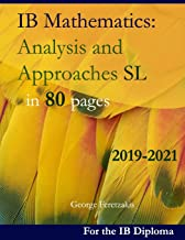 IB Mathematics: Analysis and Approaches SL in 80 pages: 2019-2021