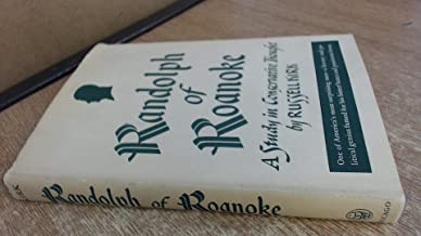 Randolph of Roanoke;: A study in conservative thought