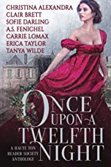 Once Upon A Twelfth Night: A Haute Ton Reader Society Anthology Paperback