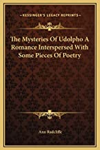 The Mysteries Of Udolpho A Romance Interspersed With Some Pieces Of Poetry