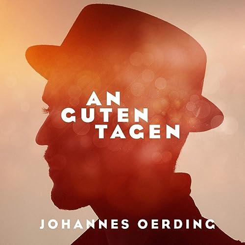 Johannes Oerding - An Guten Tagen