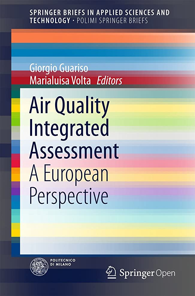 ランチョン請求進行中Air Quality Integrated Assessment: A European Perspective (SpringerBriefs in Applied Sciences and Technology) (English Edition)