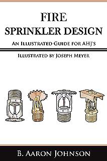 Fire Sprinkler Design: An Illustrated Guide for AHJ's