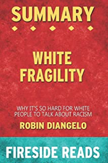 Summary of White Fragility: Why It's So Hard for White People to Talk About Racism: by Fireside Reads