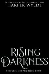 Rising Darkness (The Veil Keeper Book 4) Kindle Edition
