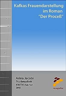 """Kafkas Frauendarstellung im Roman """"Der Process"""": Analyse - Interpretation zu"""