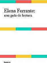 Elena Ferrante: una guía de lectura (Spanish Edition)