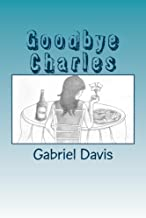 Best goodbye charles play Reviews