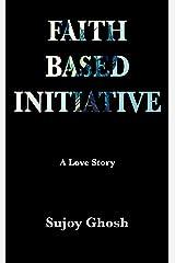 Faith-Based Initiative Kindle Edition