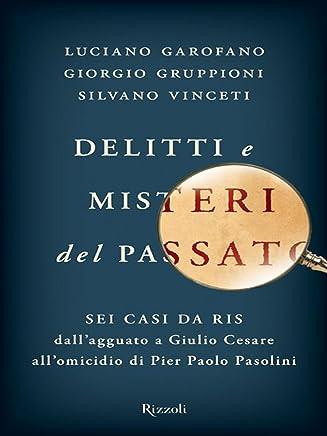 Delitti e misteri del passato: Sei casi da RIS  dallagguato a Giulio Cesare allomicidio di Pier Paolo Pasolini