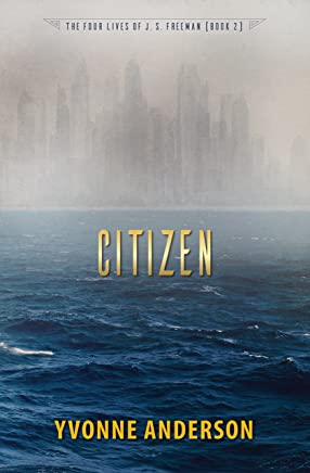 Citizen (The Four Lives of J. S. Freeman Book 2)