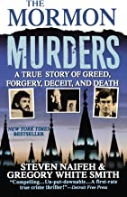 The Mormon Murders: A True Story of Greed, Forgery, Deceit and Death