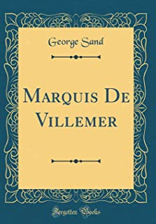 Marquis De Villemer (Classic Reprint)
