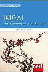 Ikigai: Il segreto giapponese per una vita autentica e felice (Italian Edition) Kindle Edition