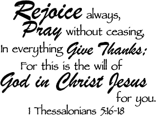 Rejoice always, Pray without ceasing, in everything give thanks; for this is the will of God in Christ Jesus for you 1 Thessalonians 5:16-18 religious decorations inspirational vinyl wall