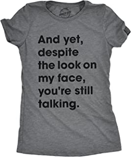 Womens Despite The Look On My Face Youre Still Talking Sassy Funny T Shirt