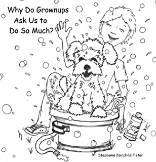 Why Do Grownups Ask Us to Do So Much?