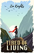 Tired of Living: Get Rid of the Feelings of Hopelessness. Stop Being Worthless and Discover your Inner Strengths. (English...