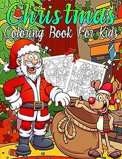 Christmas Coloring Book for Kids: Jumbo Christmas Colouring Book for Kids Ages 6-8 and 10-12 - Easy & Fun Children's Holid...