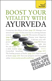 Boost Your Vitality With Ayurveda: A guide to using the ancient Indian healing tradition to improve your physical and spiritual wellbeing (TY Health & Well Being)
