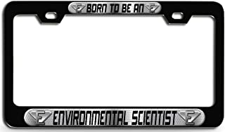 Makoroni - Born to BE an Environmental Scientist Career Black Steel License Plate Frame 3D Style, License Tag Holder