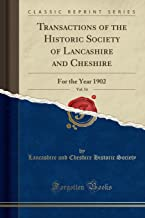 Transactions of the Historic Society of Lancashire and Cheshire, Vol. 54: For the Year 1902 (Classic Reprint)