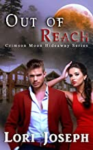 Crimson Moon Hideaway: Out of Reach