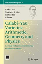 Calabi-Yau Varieties: Arithmetic, Geometry and Physics: Lecture Notes on Concentrated Graduate Courses (Fields Institute Monographs Book 34)