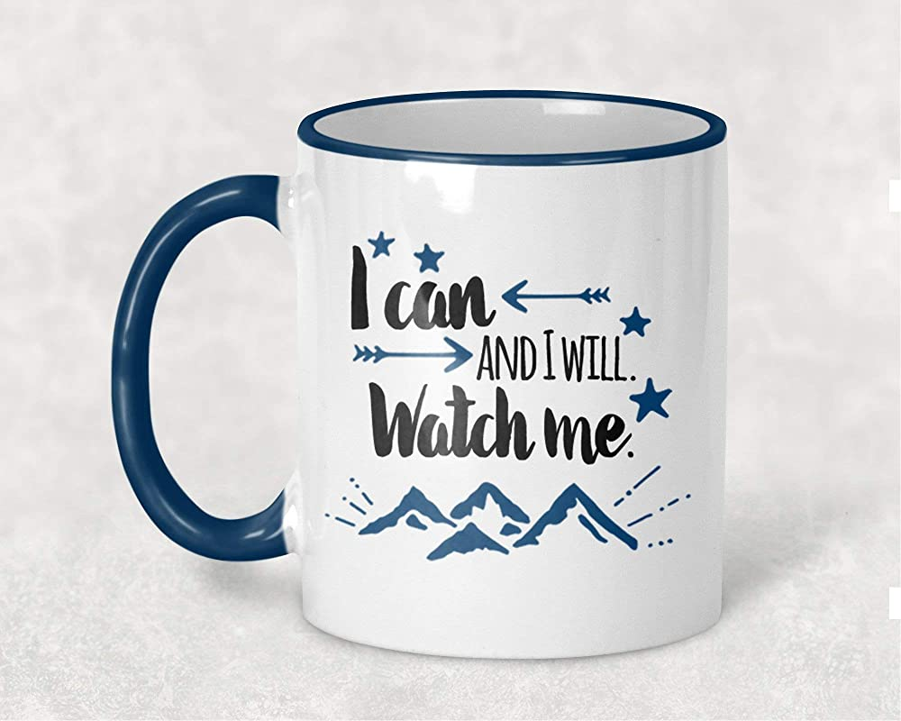 I Can And I Will Watch Me Mug Inspirational Coffee Cup Blue Handle And Rim