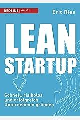 Lean Startup: Schnell, risikolos und erfolgreich Unternehmen gründen (German Edition) Kindle Edition