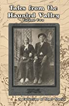 Tales from the Haunted Valley: Volume Two