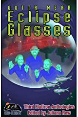 Gotta Wear Eclipse Glasses (Third Flatiron Anthologies) Paperback