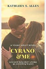 CYRANO AND ME: A Young Adult Novel Kindle Edition