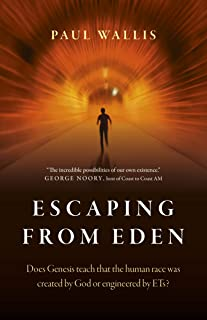Escaping from Eden – Does Genesis teach that the human race was created by God or engineered by ETs?